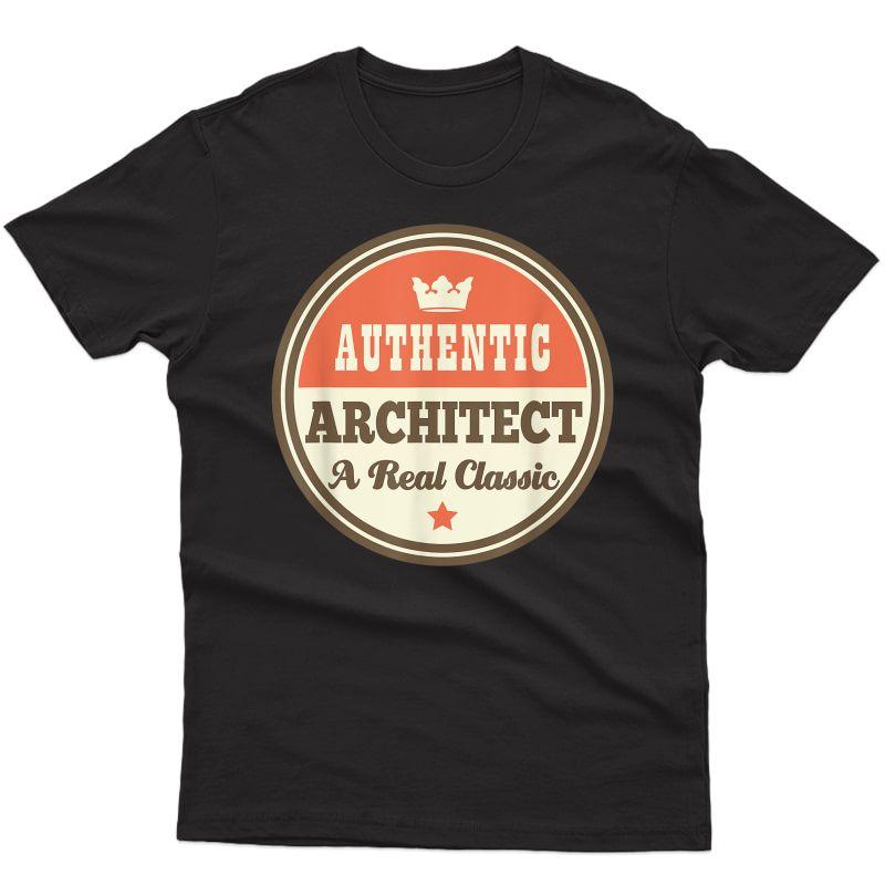 Architect Funny Vintage Job Gift T-shirt