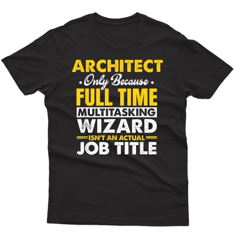 Architect Quote Architect T-shirt
