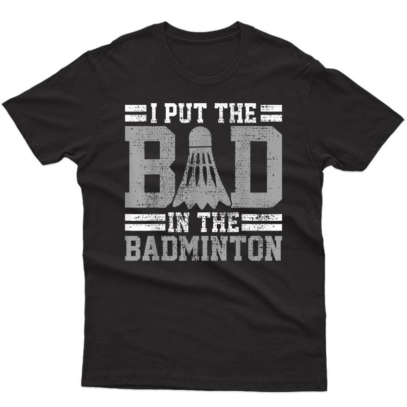 Badminton Funny Saying Player Gift T-shirt