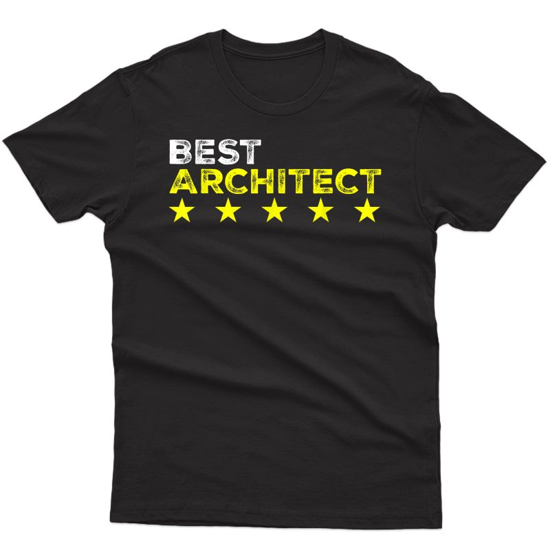 Best Architect Shirt Cool Profession And Job Name Gifts T-shirt