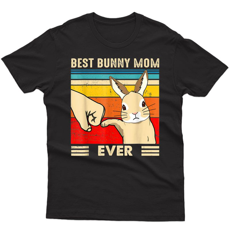 Best Bunny Mom Ever Rabbit Easter Day T-shirt