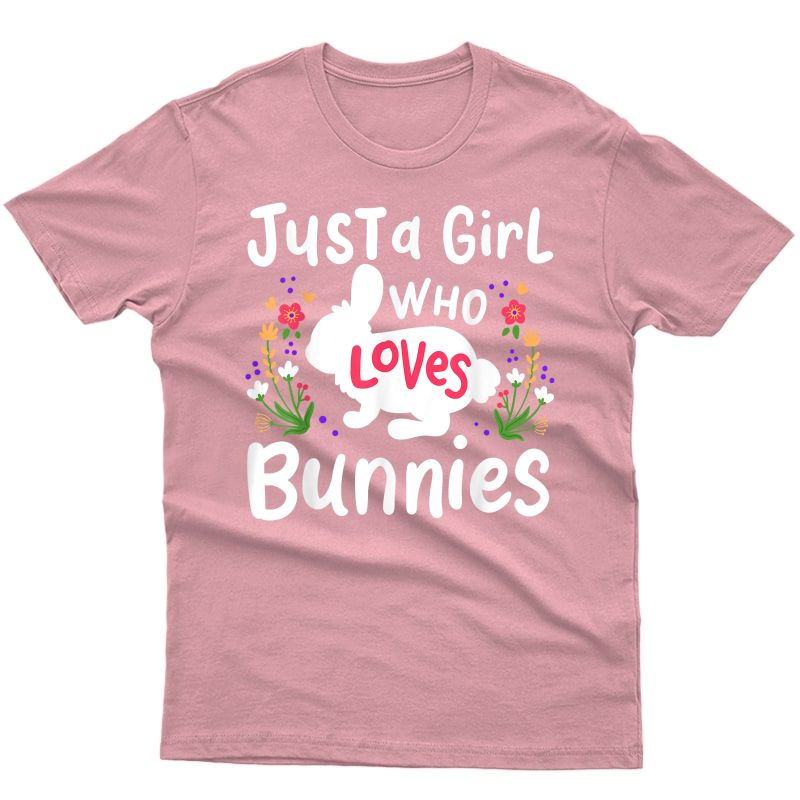 Bunny Just A Girl Who Loves Bunnies Cute Rabbit Lover Gift T-shirt