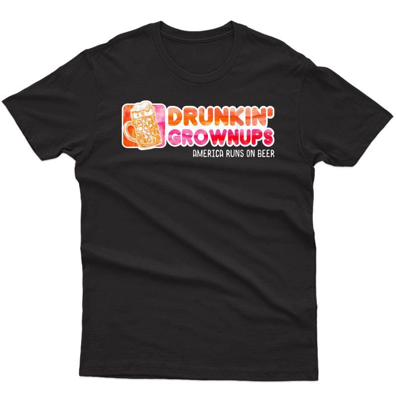 Drunken Grownups American Dad Run On Beer Funny T-shirt T-shirt