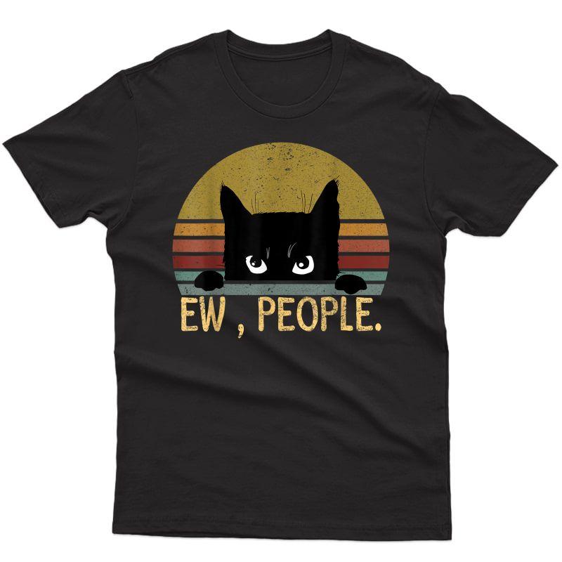 Ew, People Black Cat Vintage Retro – Funny Cat T-shirt