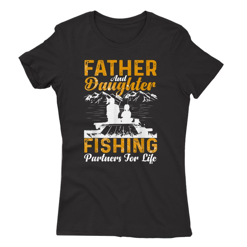Father And Daughter Fishing Partners For Life Fishing T-shirt
