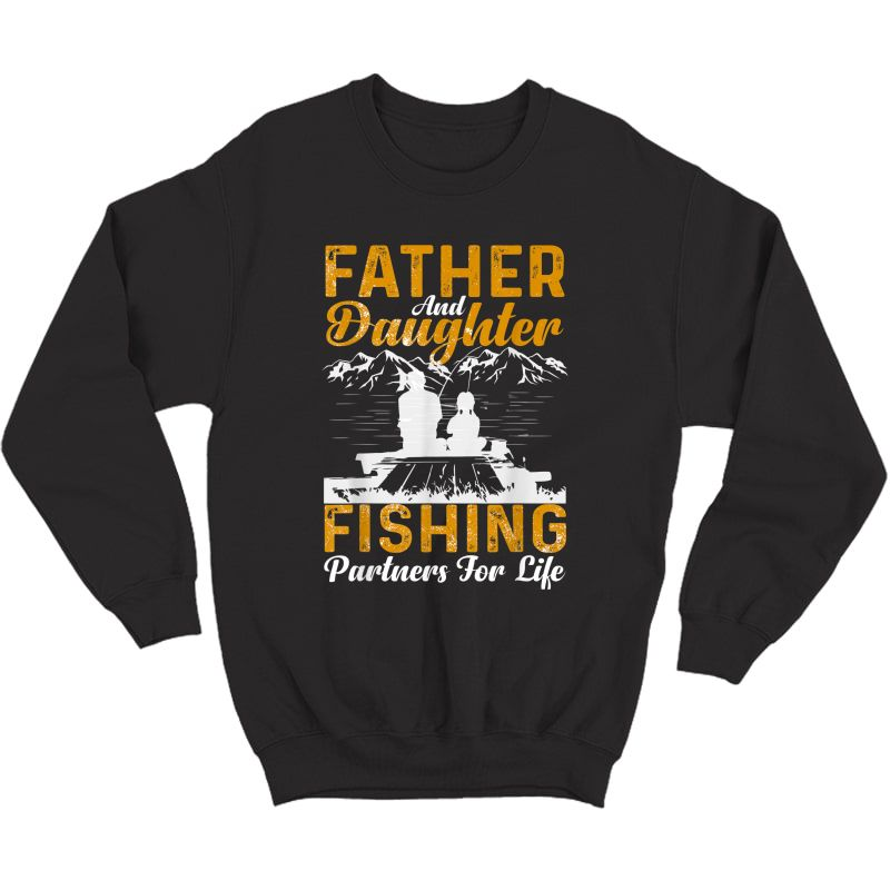 Father And Daughter Fishing Partners For Life Fishing T-shirt Crewneck Sweater