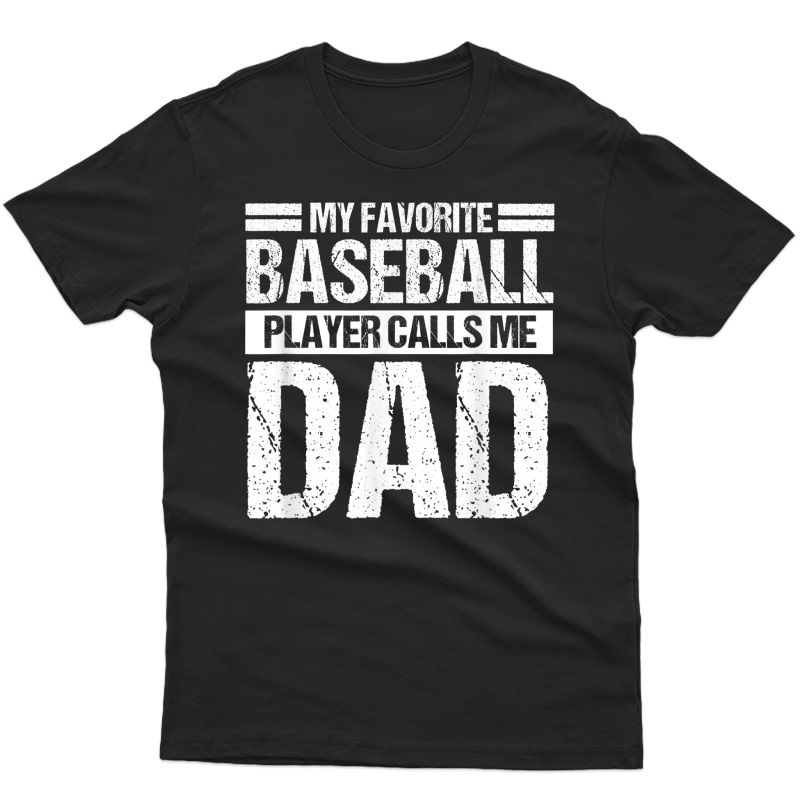 Favorite Baseball Player Calls Me Dad Shirt Fathers Day Gift