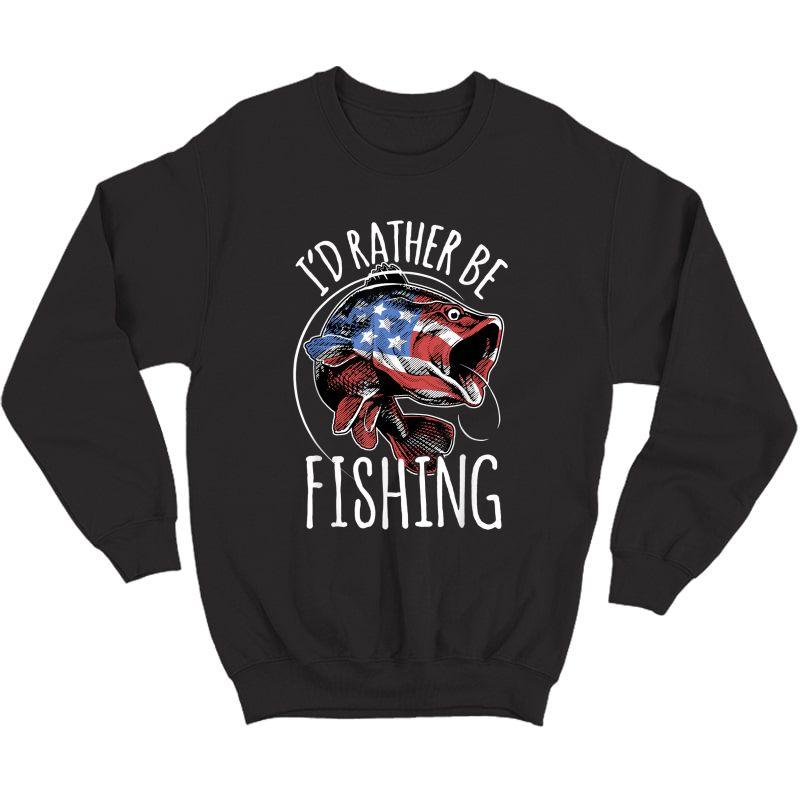 Fishing Shirt Usa Flag Fish | I'd Rather Be Fishing T-shirt Crewneck Sweater