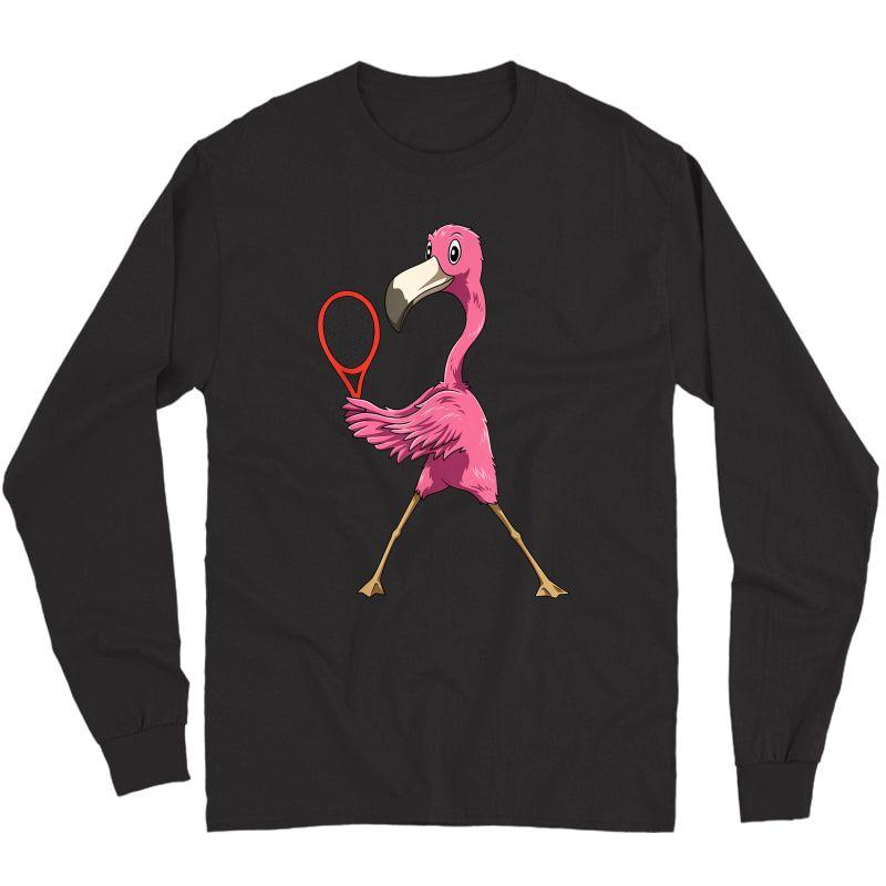 Flamingo Tennis Flamingo Playing Tennis Flamingo T-shirt Long Sleeve T-shirt