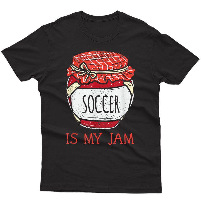Fun Cute Meme Saying Soccer Lover Player T-shirt