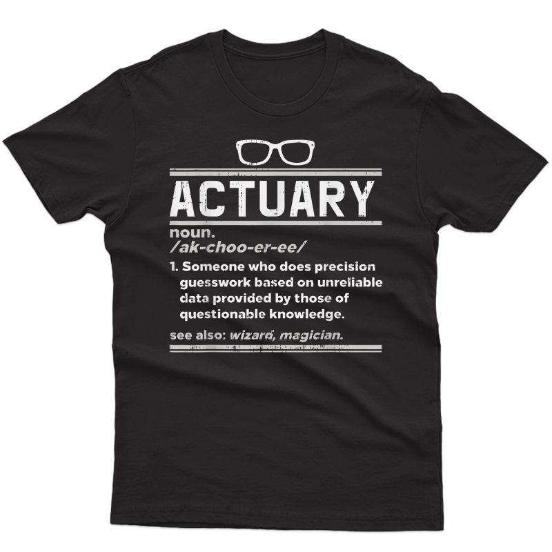 Funny Actuary Definition Shirt Insurance Math Birthday Gift T-shirt