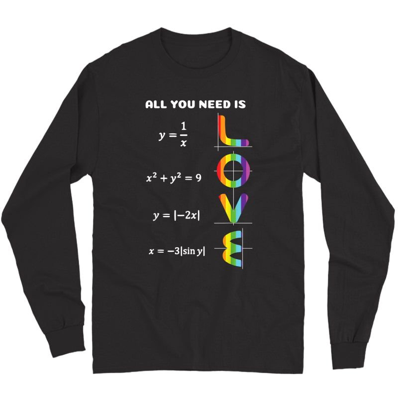 Funny All You Need Is Love Pride Math T-shirt Long Sleeve T-shirt