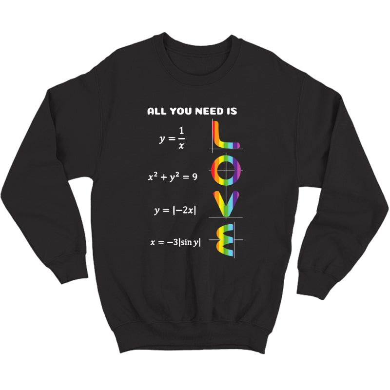 Funny All You Need Is Love Pride Math T-shirt Crewneck Sweater