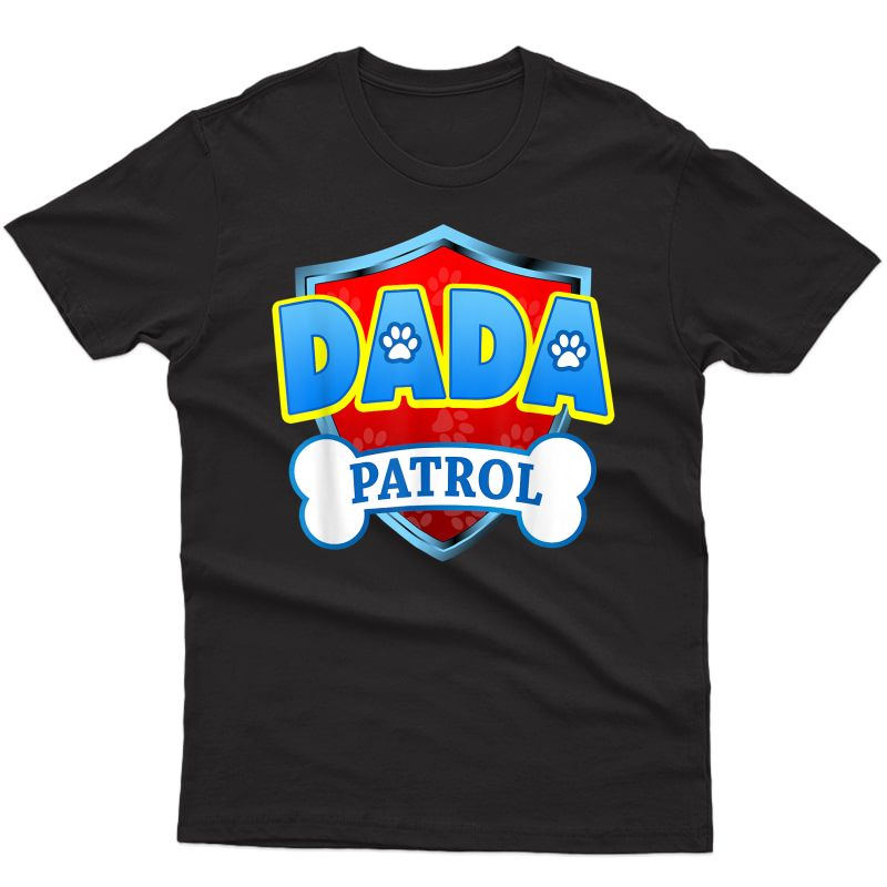 Funny Dada Patrol - Dog Mom, Dad For T-shirt