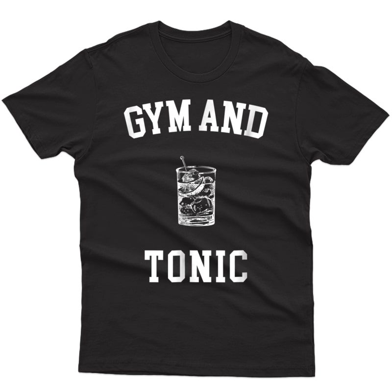Funny Gym And Tonic Cute Workout T Shirt