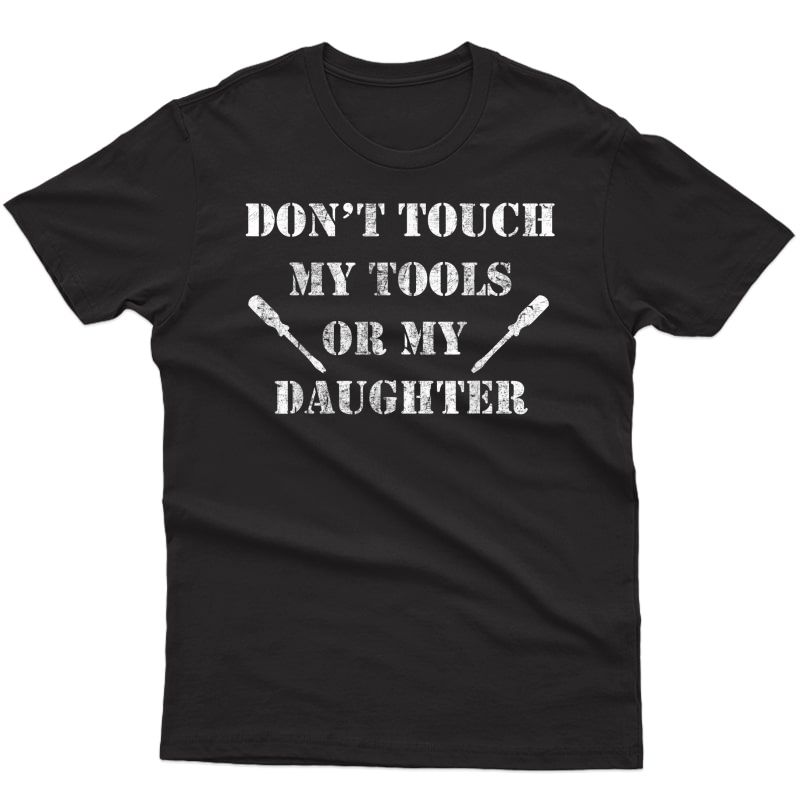 Funny Mechanic Dad - For Father's With Daughters T-shirt