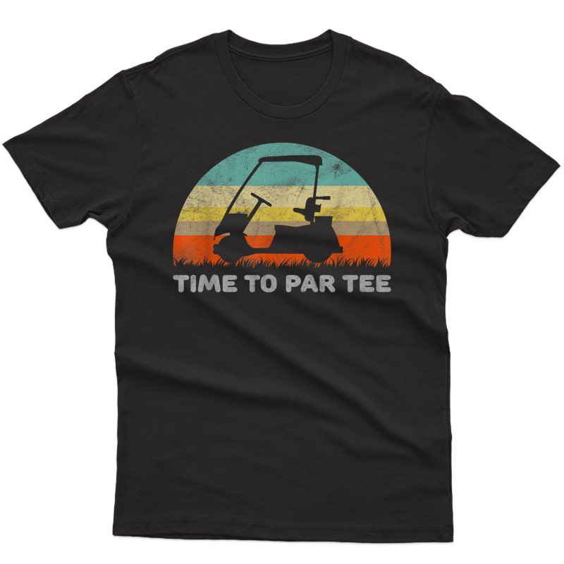 Funny Retro Style Golf Cart T-shirt With Time To Par Tee Pun T-shirt