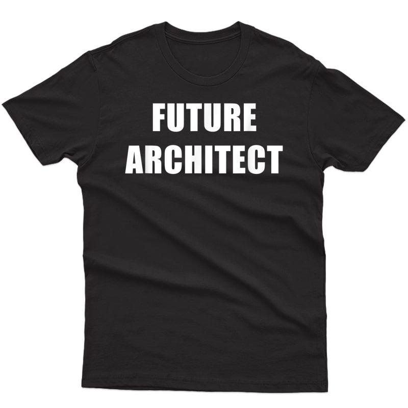 Future Architect Dream Job T-shirt