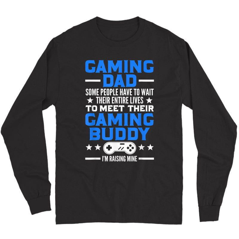 Gamer Fathers Day Gift Video Games Gaming Dad Gaming T-shirt Long Sleeve T-shirt