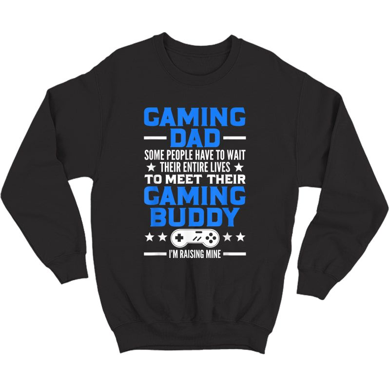 Gamer Fathers Day Gift Video Games Gaming Dad Gaming T-shirt Crewneck Sweater