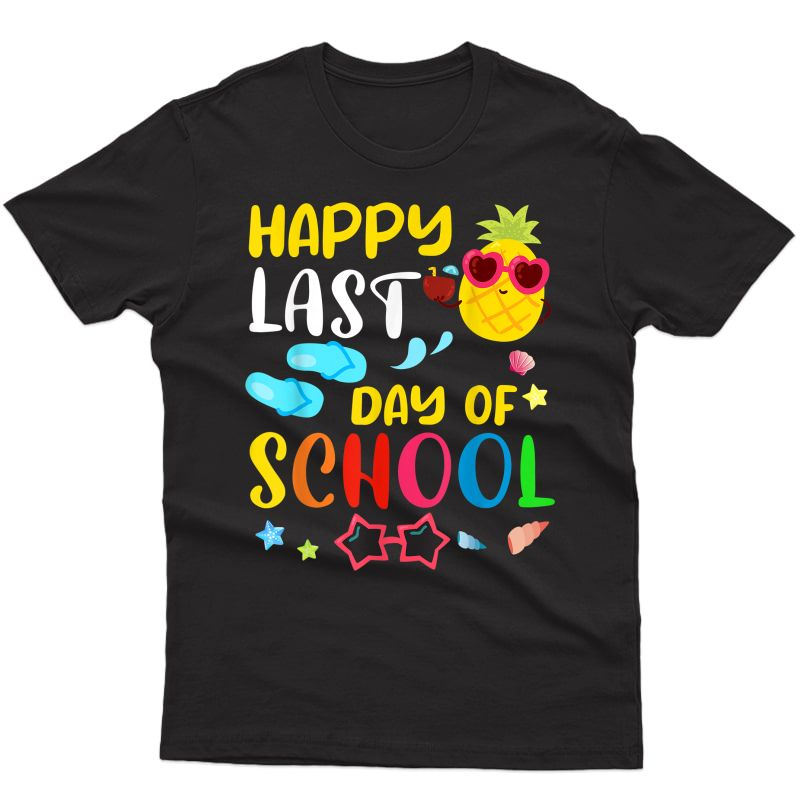 Happy Last Day Of School Tea Student Summer Pineapple T-shirt