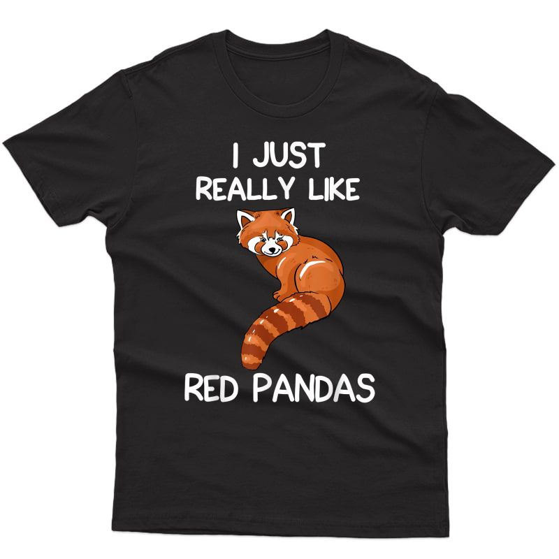 I Just Really Like Red Pandas Gift Red Panda Lover Gifts T-shirt