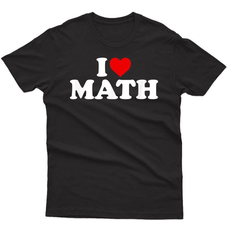 I Love Math - Heart T-shirt