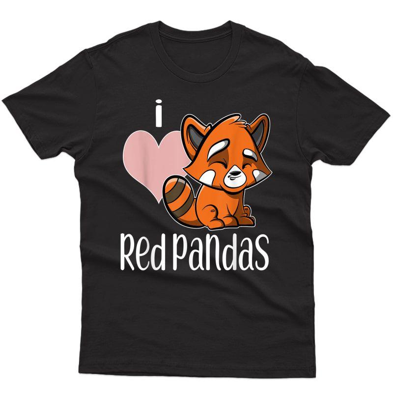 I Love Red Pandas Gift Red Panda T-shirt