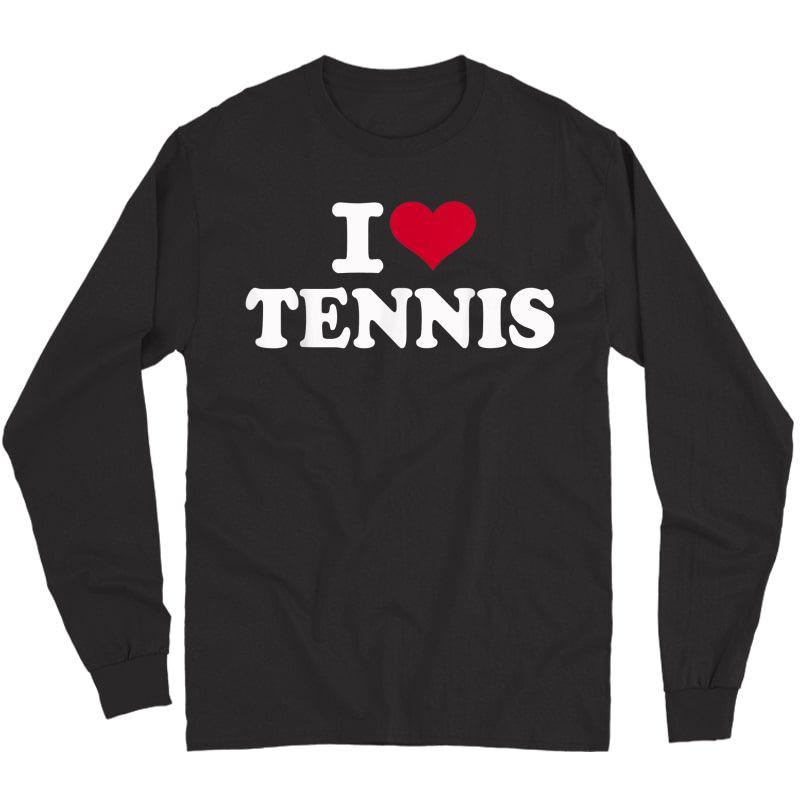 I Love Tennis T-shirt Long Sleeve T-shirt