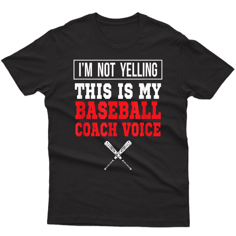 I'm Not Yelling This Is A Gift Of The Voice Of My Baseball T-shirt
