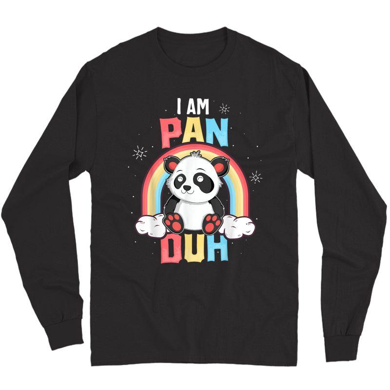 I'm Pan Duh T-shirt Panda Pansexual Pride Rainbow Lgbt Gift T-shirt Long Sleeve T-shirt