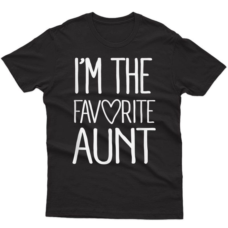 I'm The Favorite Aunt Cute Newborn Family T-shirt