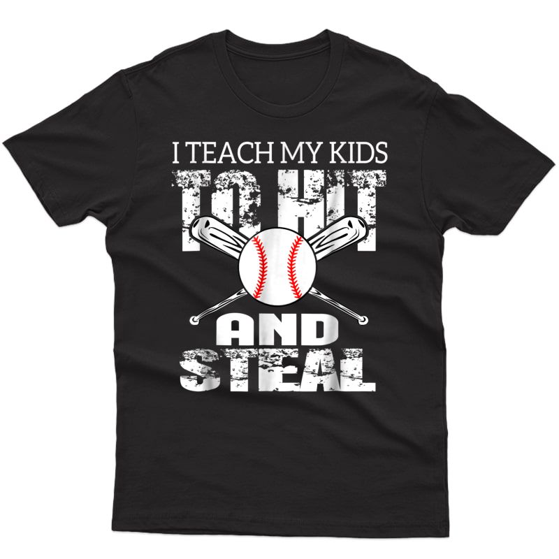 I Teach My To Hit And Steal Baseball Dad Shirt