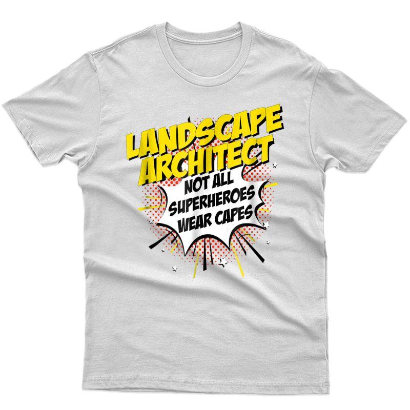 Landscape Architect Superhero Shirt Funny Comic Tee Gifts