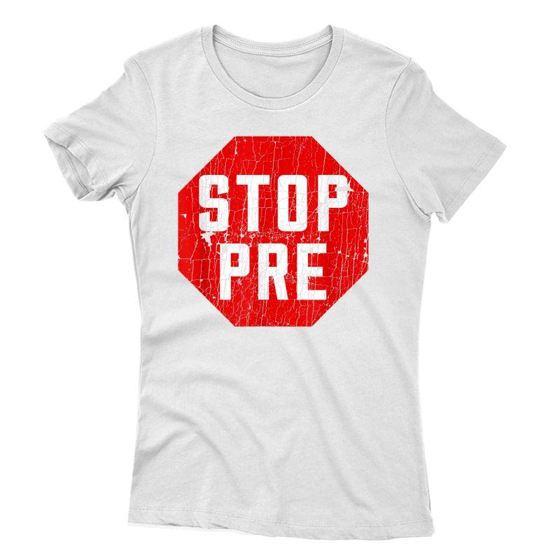 Marathon Runner Clothes & Running Gifts: Stop Pre T-shirt