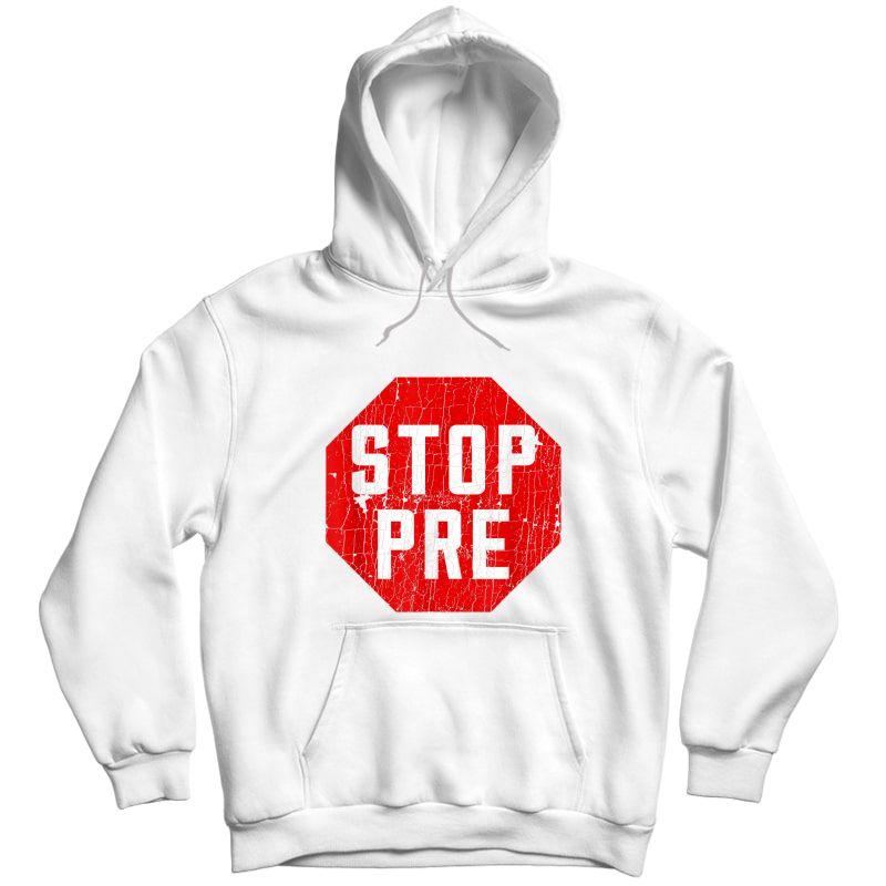 Marathon Runner Clothes & Running Gifts: Stop Pre T-shirt Unisex Pullover Hoodie