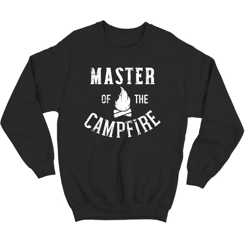 Master Of The Campfire Camping T-shirt Crewneck Sweater