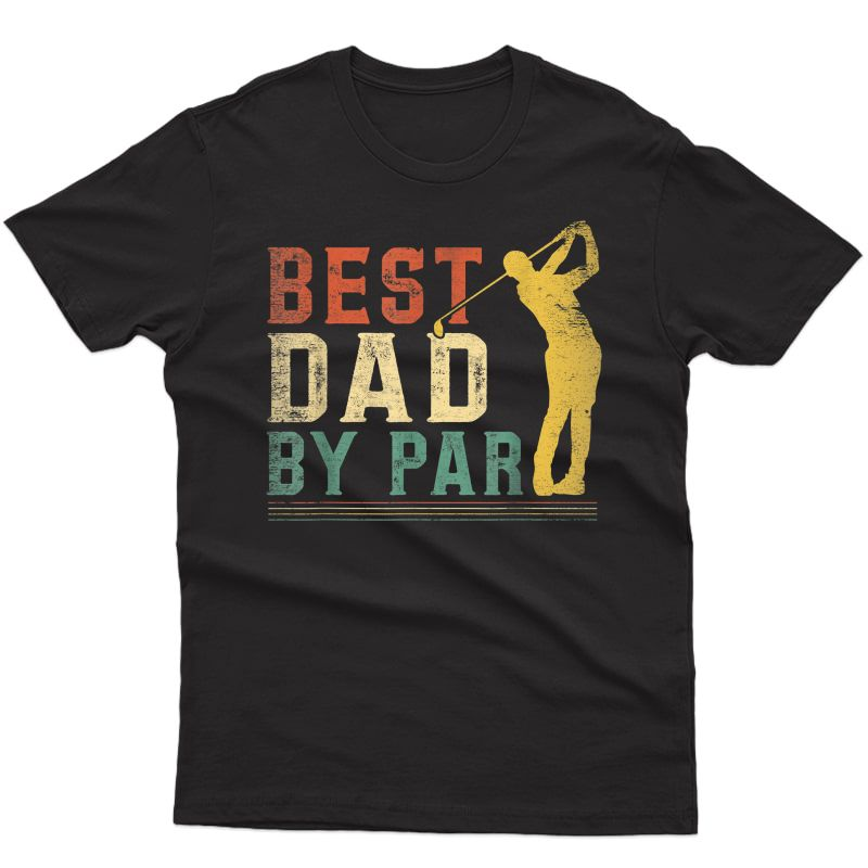 S Best Dad By Par Golf Shirt Fathers Day Golfing Vintage T-shirt