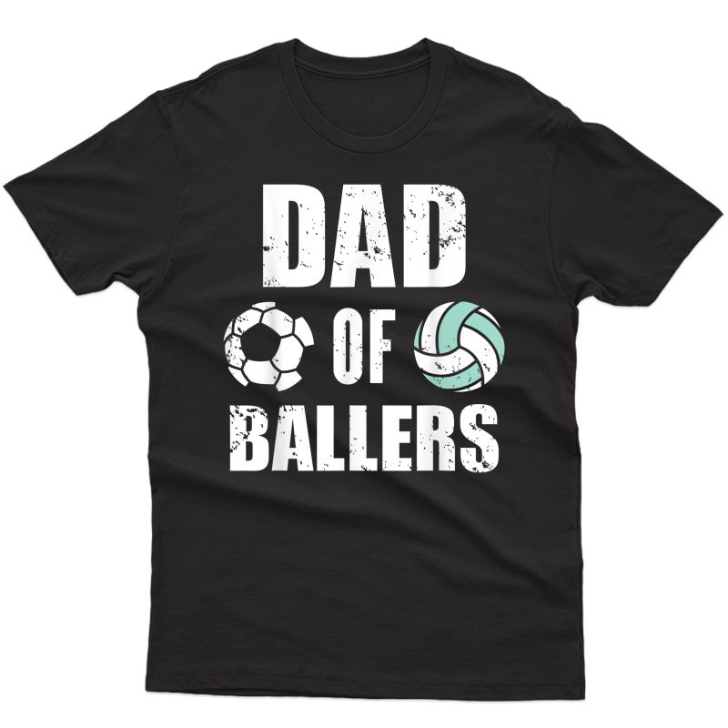 S Dad Of Ballers Funny Soccer Volleyball Dad T-shirt
