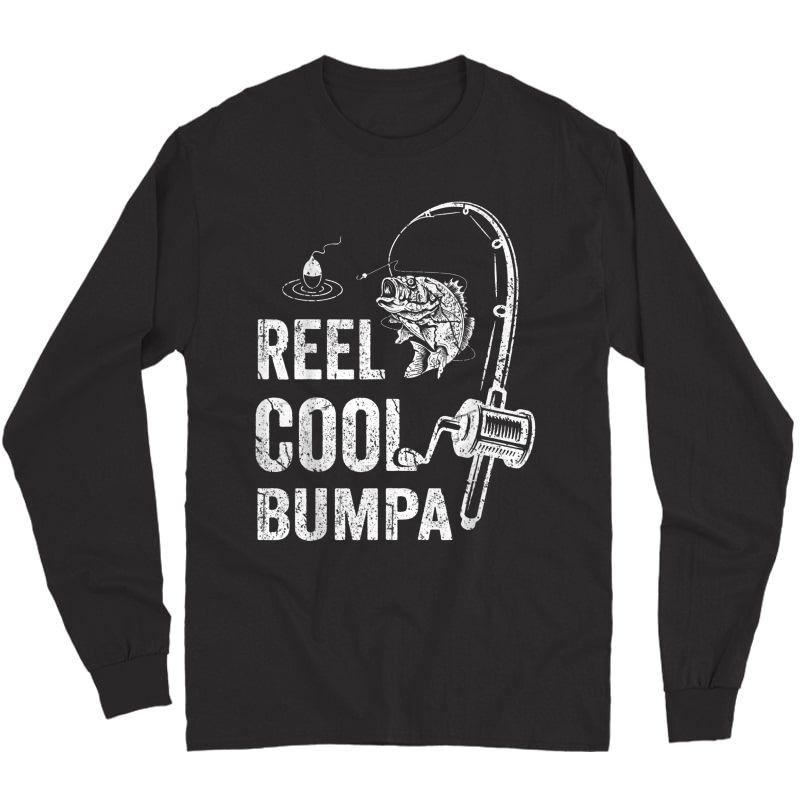 S Funny Reel Cool Bumpa T-shirt Fishing Father's Day T-shirt Long Sleeve T-shirt