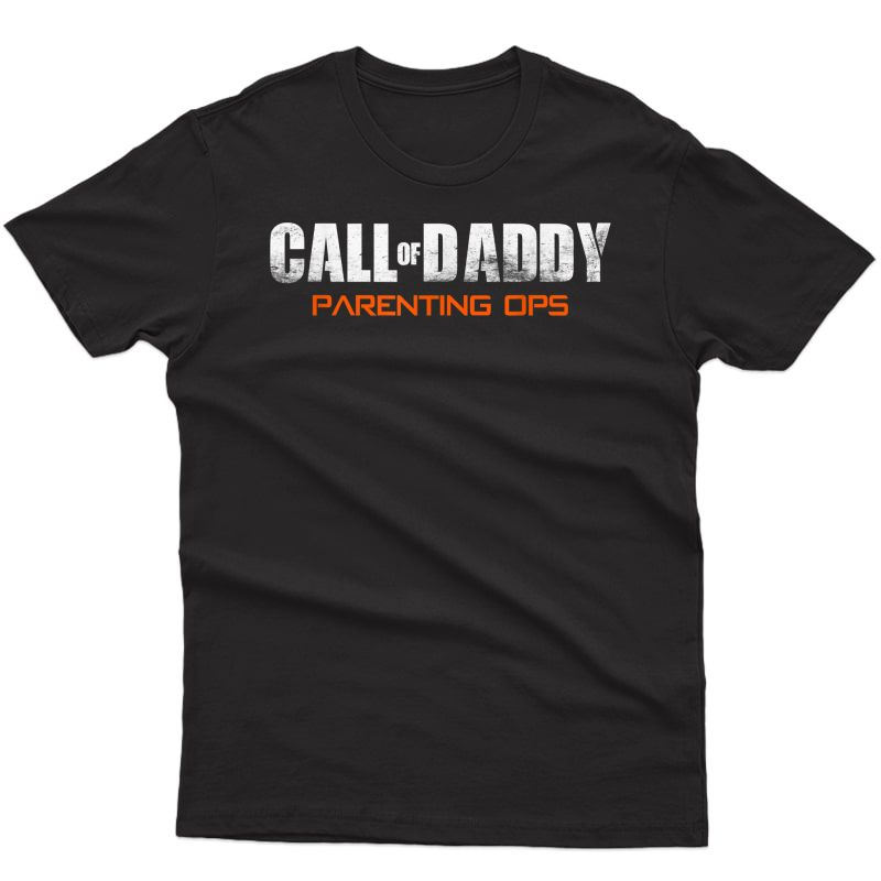 S Gamer Dad Call Of Daddy Parenting Ops Funny Father's Day T-shirt