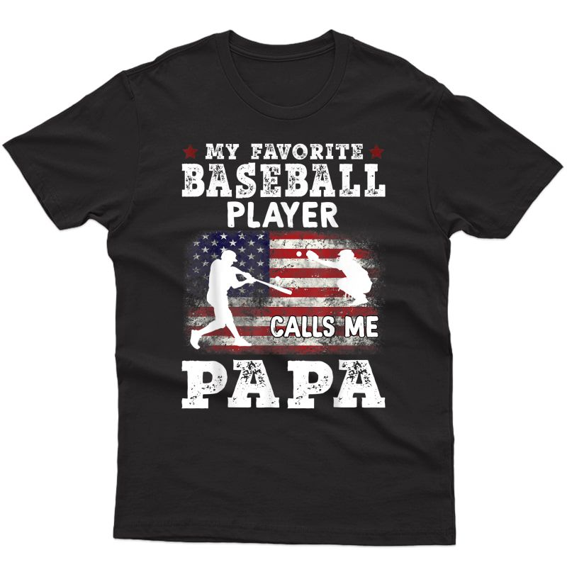 S My Favorite Baseball Player Calls Me Papa T-shirt
