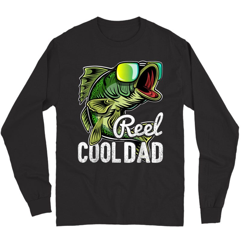 S Reel Cool Dad Fishing Sunglasses Funny Father's Day Gift T-shirt Long Sleeve T-shirt