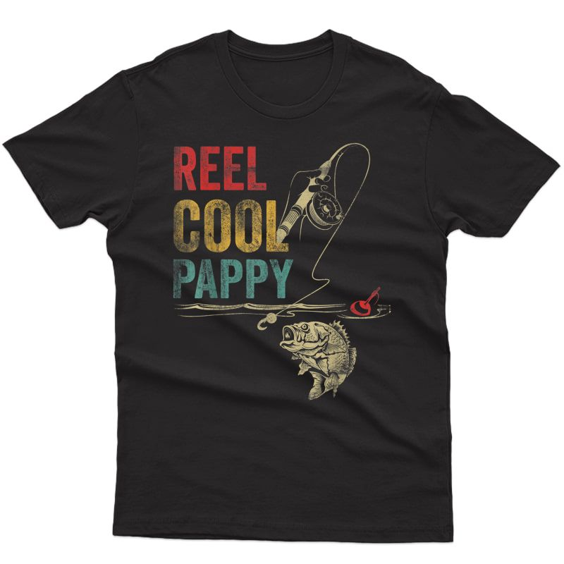 S Reel Cool Pappy Fish Fishing Shirt Father's Day T-shirt