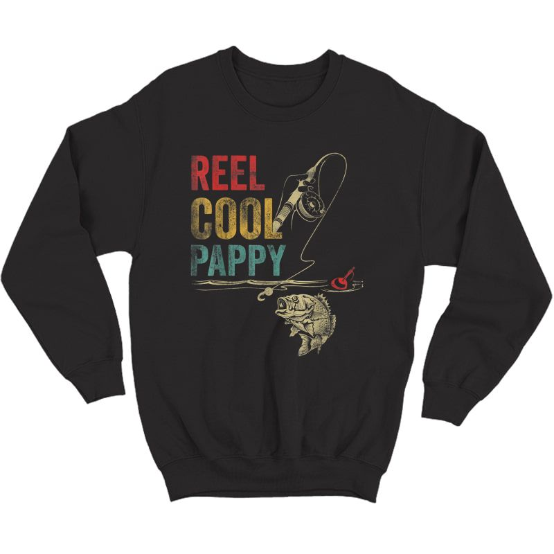 S Reel Cool Pappy Fish Fishing Shirt Father's Day T-shirt Crewneck Sweater