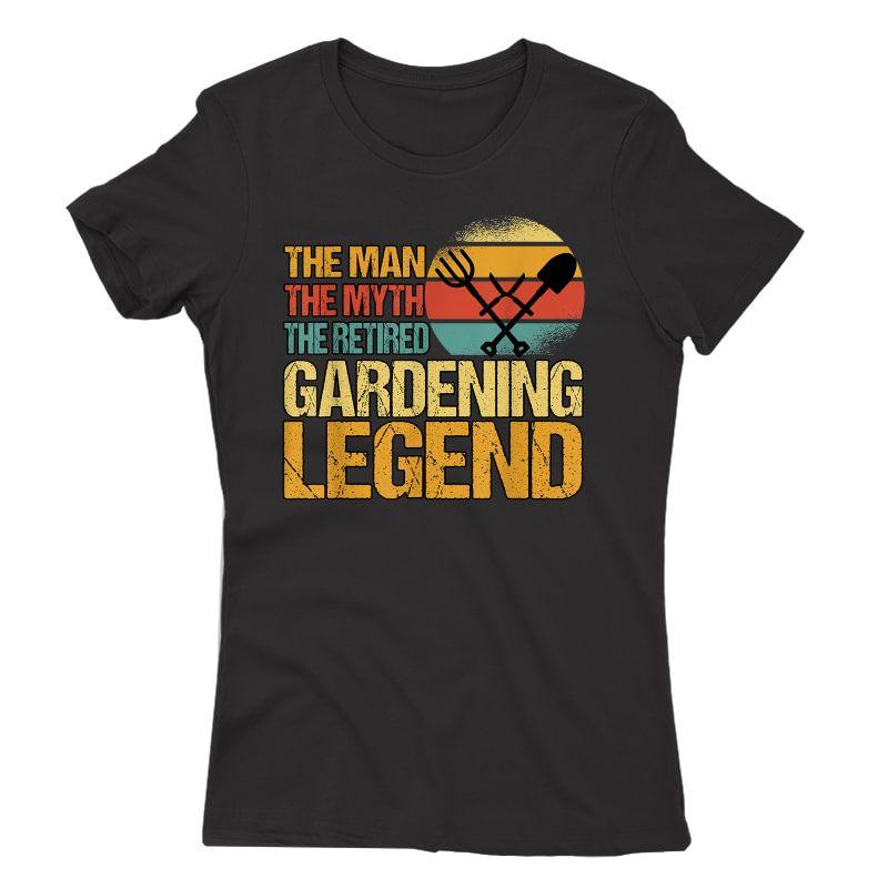 S The Retired Gardening Legend Garden Retiret Plan T-shirt