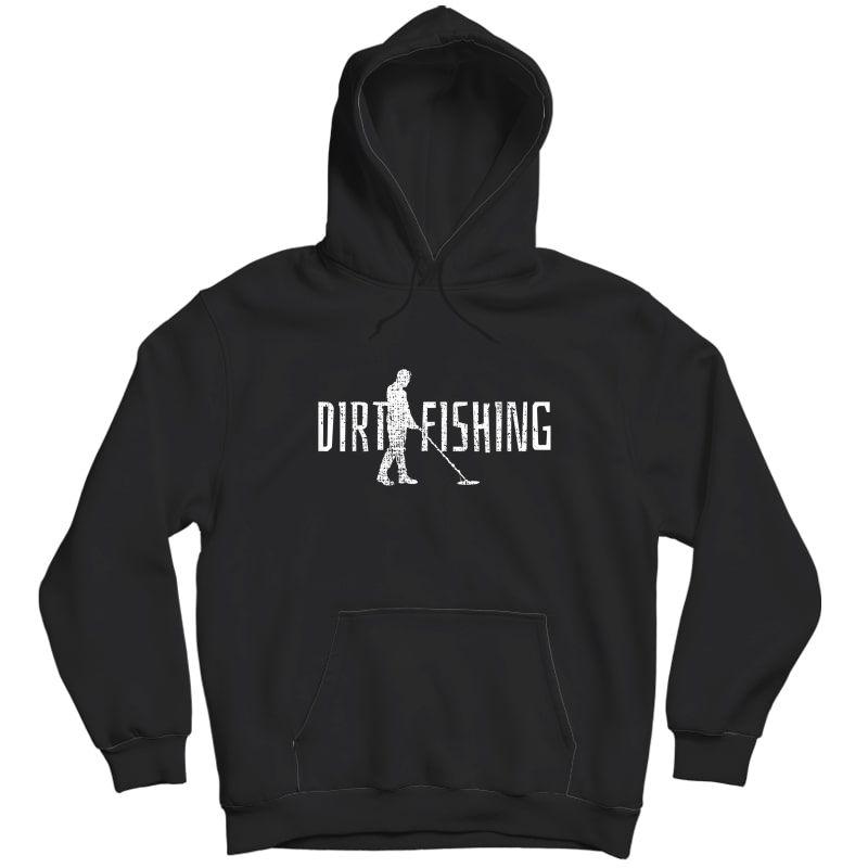 Metal Detecting Detector Detection Fishing T-shirt Unisex Pullover Hoodie