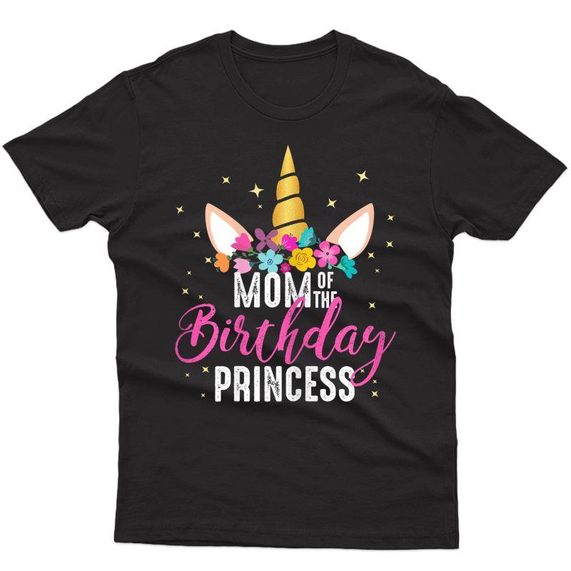 Mom Of The Birthday Princess Mother Gifts Unicorn Birthday T-shirt