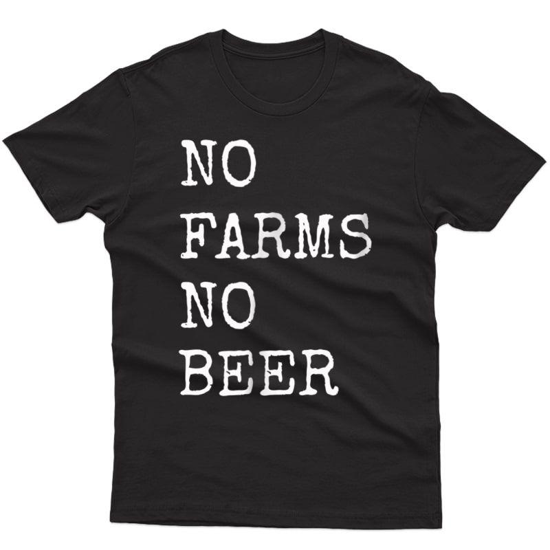 No Farms No Beer T-shirt Drinking Cinco De Mayo Bartender