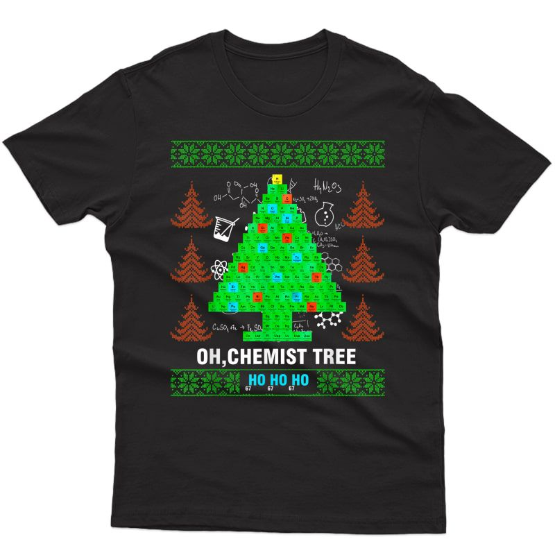 Oh Chemist Tree Merry Christmas Ugly Sweater Chemistry Xmas T-shirt